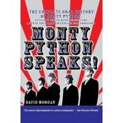 Monty Python Speaks! by David Morgan