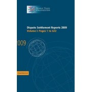 Dispute Settlement Reports 2009: Volume 1, Pages 1-622: Vol. 1 by World Trade Organization