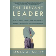 The Servant Leader by James A Autry