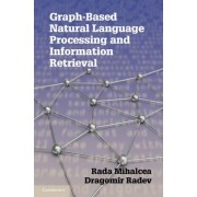 Graph-based Natural Language Processing and Information Retrieval by Rada F. Mihalcea