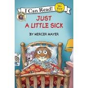Just a Little Sick by Mercer Mayer
