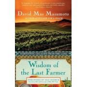 Wisdom of the Last Farmer by David Mas Masumoto