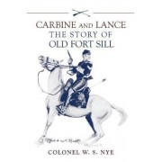 Carbine and Lance by Wilbur Sturtevant Nye