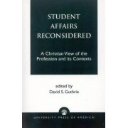 Student Affairs Reconsidered by David S. Guthrie