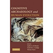 Cognitive Archaeology and Human Evolution by Sophie A. De Beaune