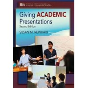 Giving Academic Presentations by Susan M. Reinhart
