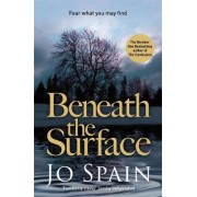 Beneath the Surface: An Inspector Tom Reynolds Mystery No. 2 by Jo Spain
