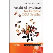 Weight-of-Evidence for Forensic DNA Profiles by David J. Balding