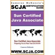 Scja Sun Certified Java Associate Study Guide for Test CX-310-019 by Cameron W McKenzie