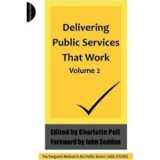 Delivering Public Services That Work: v. 2 by Charlotte Pell