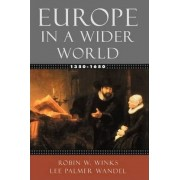 Europe in a Wider World 1350-1650 by Robin W. Winks