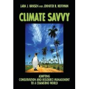 Climate Savvy by Lara J. Hansen