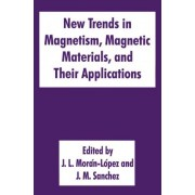 New Trends in Magnetism, Magnetic Materials, and Their Applications by J. L. Mor