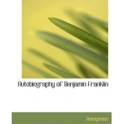 Autobiography of Benjamin Franklin by Anonymous