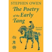 The Poetry of the Early Tang by James Bryant Conant University Professor Stephen Owen