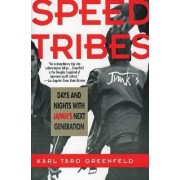 The Speed Tribes by Karl Greenfeld