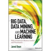 Big Data, Data Mining, and Machine Learning by Khosrow Hassibi