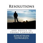 Resolutions and Advice to Young Converts by Jonathan Edwards