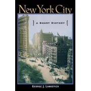 New York City by George J. Lankevich