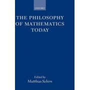 The Philosophy of Mathematics Today by Professor of Philosophy Matthias Schirn
