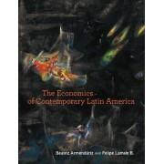 The Economics of Contemporary Latin America by Beatriz Armendariz
