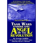 Tsar Wars Episode One: Angel of the Revolution by George Chetwynd Griffith
