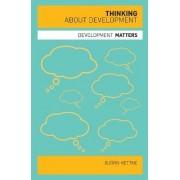 Thinking about Development by Bjorn Hettne