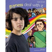 Guyness: Deal with It Body and Soul