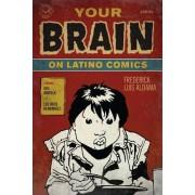 Your Brain on Latino Comics by Frederick Luis Aldama