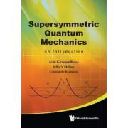 Supersymmetric Quantum Mechanics: An Introduction by Asim Gangopadhyaya