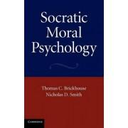 Socratic Moral Psychology by Thomas C. Brickhouse