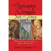 The Synoptic Gospels Set Free by SJ Daniel J. Harrington