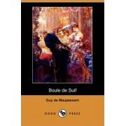 Boule de Suif (Dodo Press) by Guy de Maupassant