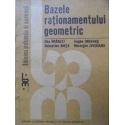 Bazele Rationamentului Geometric - Dan Branzei Eugen Onofras Sebastian Anita Gheorghe Isvoranu
