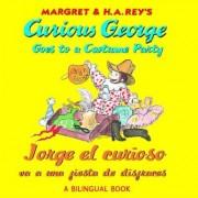 Curious George Goes to a Costume Party/Jorge El Curioso Va a Una Fiesta de Disfraces by H A Rey
