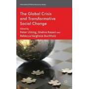 The Global Crisis and Transformative Social Change 2012 by Peter Utting