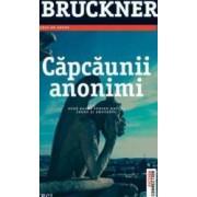 Capcaunii anonimi - Pascal Bruckner