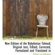 New Edition of the Babylonian Talmud; Original Text, Edited, Corrected, Formulated and Translated in by Michael Levi Rodkinson
