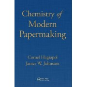Chemistry of Modern Papermaking by Cornel Hagiopol