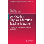 Self-Study in Physical Education Teacher Education: Exploring the Interplay of Practice and Scholarship
