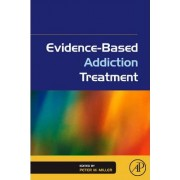 Evidence-Based Addiction Treatment by Dr. Peter M. Miller