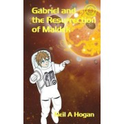 Gabriel and the Resurrection of Maldek by Neil a Hogan