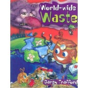 World Wide Waste by Caren Trafford