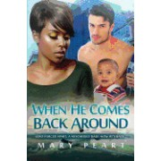 When He Comes Back Around: A Billionaire Bwwm Marriage and Pregnancy Romance