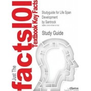 Studyguide for Life Span Development by Santrock, ISBN 9780078035135 by Cram101 Textbook Reviews