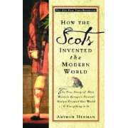 How the Scots Invented the Modern W by Arthur Herman