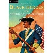 Black Heroes of the American Revolution by Burke Davis