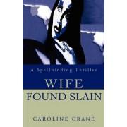 Wife Found Slain by Caroline Crane