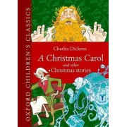 Oxford Children's Classic: A Christmas Carol and Other Christmas Stories by Charles Dickens