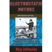Electrostatic Motors by Oleg Jefimenko